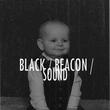 Black / Beacon / Sound