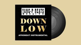 DOWN LOW AFROBEATS INSTRUMENTALx Fliptyce X Legendury Beats Shizzi Don Jazzy Type