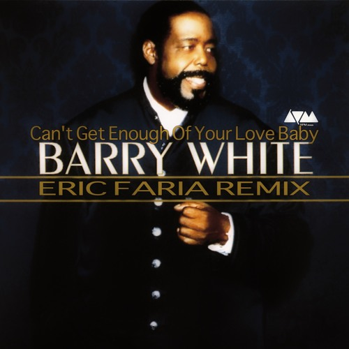 Barry White - Can't Get Enough Of Your Love Baby - Eric